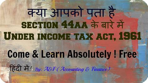 sections of income tax act section 44aa of income tax act 1961 explained in hindi