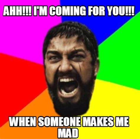 You Mad Meme Generator - meme creator ahh i m coming for you when someone