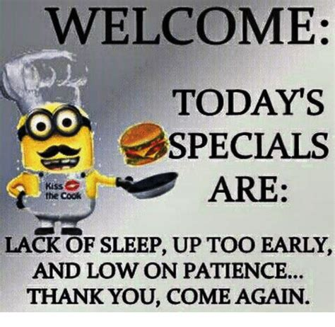 Thank You Come Again Meme - welcome today s specials lack of sleep up too early and