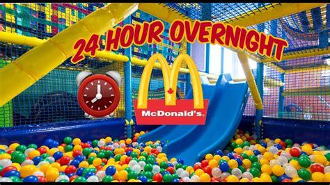 mc donalds challenge 24 hour overnight in mcdonalds fort overnight