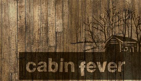 Cabin Fever 2012 by Cabinfever1