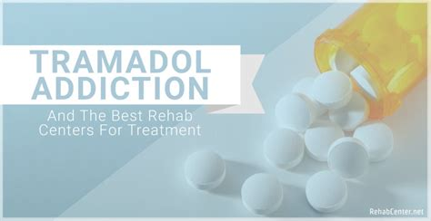 Tramadol Detox by Tramadol Addiction And The Best Rehab Centers For Treatment