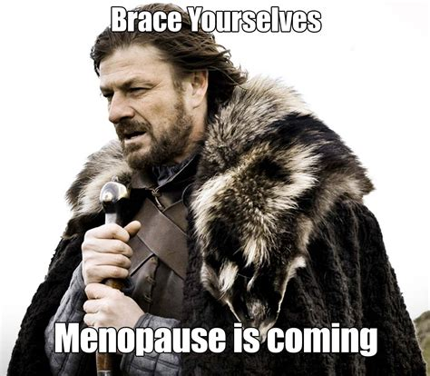 Hormone Memes - menopause sappy chick