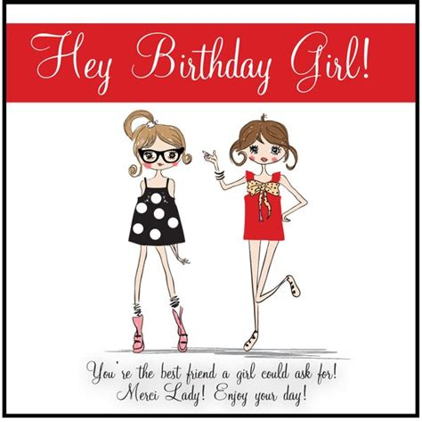 printable birthday cards for friends hey birthday girl free printable and gift idea merci