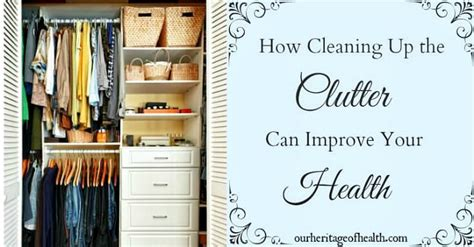cleaning clutter how cleaning up the clutter can improve your health our