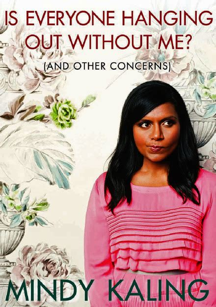 mindy kaling goodreads book review is everyone hanging out without me and