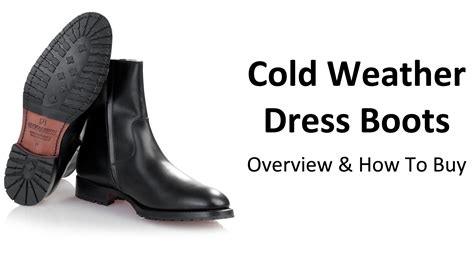 how to buy cold weather boots guide to buying a quality