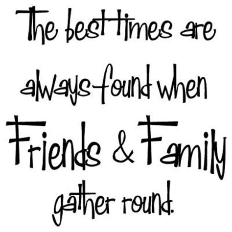 quotes for family and friends 25 best family and friends quotes on awesome