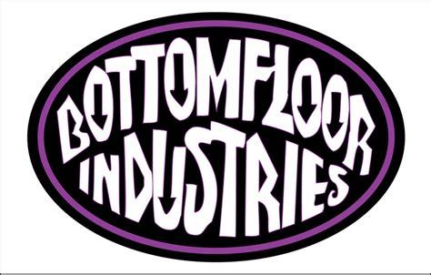 Bottom Floor by Bottom Floor Industries