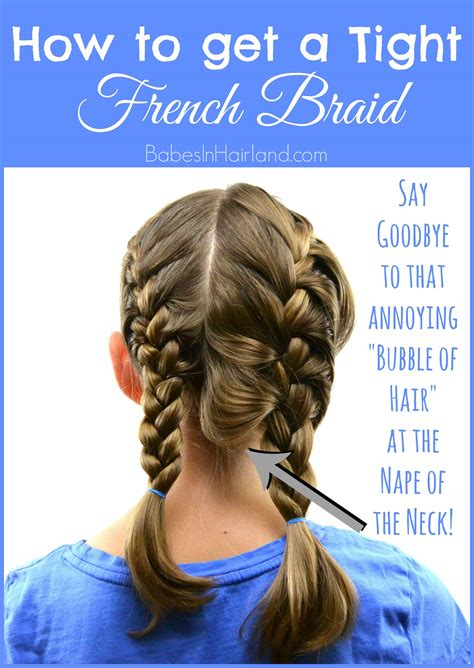 how to keep braids from coming a loose at ends how to get a tight french braid babes in hairland