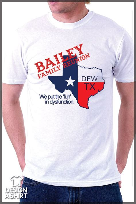 Quot We Put The Fun In Dysfunction Quot Texan Family Reunion T Shirt Template Customize Your Template Family Reunion Templates For T Shirts