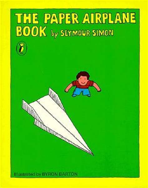 paper planes books the paper airplane book by seymour simon reviews