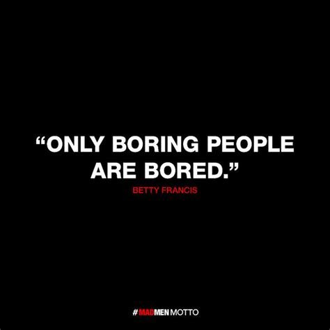 only dull people are b017f6443k best 25 boring people ideas on boring quotes creative people quotes and famous quotes