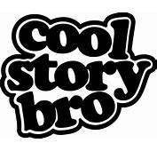 Cool Story Bro JDM Racing  Die Cut Vinyl Sticker Decal