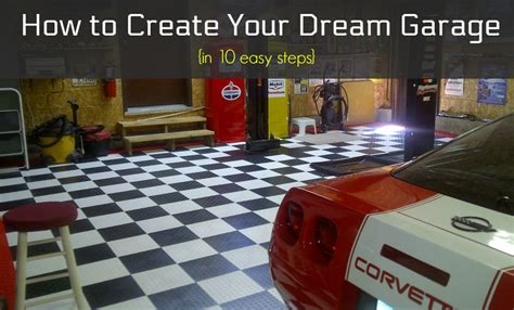 design your dream garage how to create your dream garage in 10 easy steps