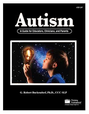 writing a guide for clinicians educators and researchers books autism a guide for educators clinicians and parents