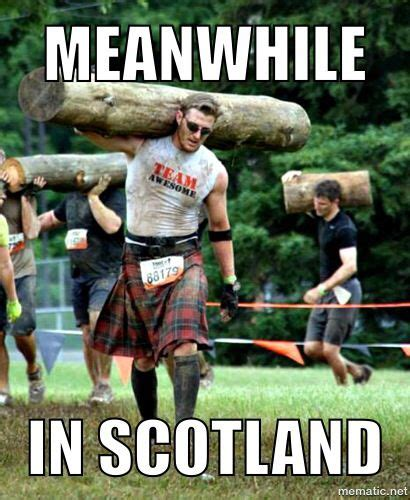Meanwhile In Scotland Meme - 199 best images about men in kilts on pinterest scottish