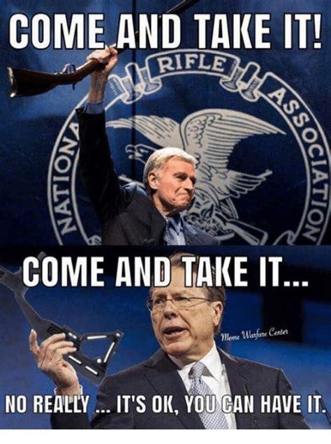 Come And Get It Meme - come and take it rifle come and take it meme watfare