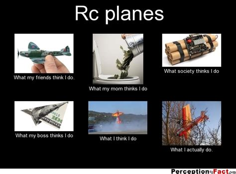 Rc Car Meme - rc planes what people think i do what i really do