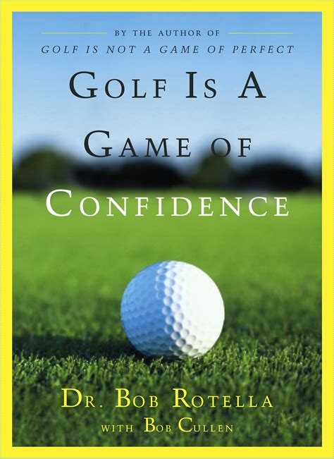 the enjoying golf on and the course books golf is a of confidence book by bob rotella bob