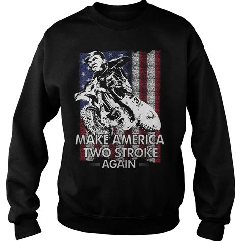 Sweater Hoodies Band The Stroke make america two stroke again shirt hoodie and sweater