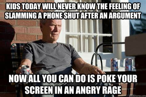 Todays Memes - kids today will never know the feeling of slamming a phone