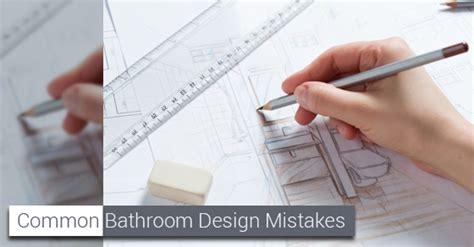 common bathroom design mistakes avonlea renovations blog