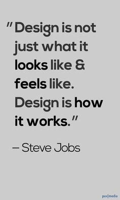 design is not only what it looks like steve jobs quotes design is not just what it looks like