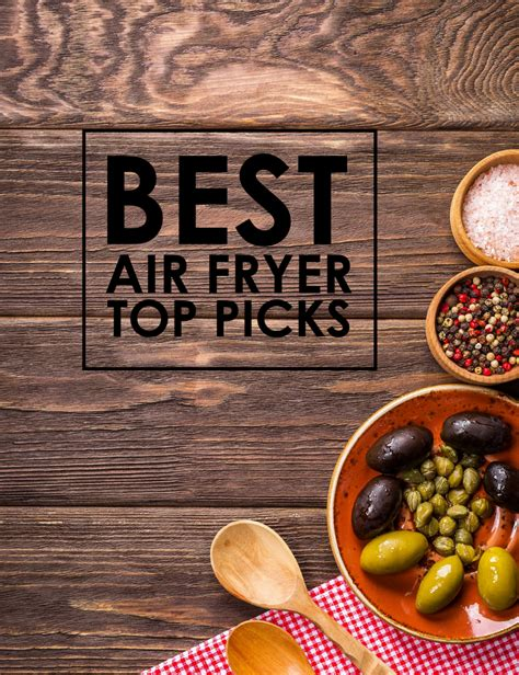 what is the best food on the market what is the best air fryer on the market top picks grill roast and fry