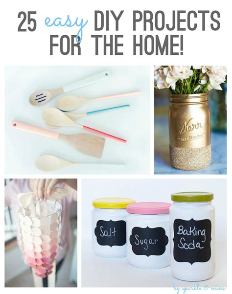 Easy Diy Home Projects | sparkle mine 25 easy diy projects for the home
