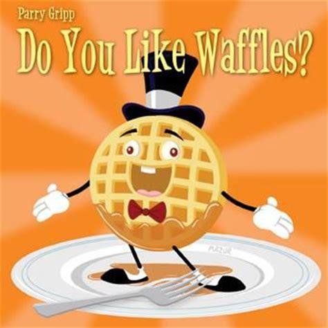 Waffles Meme - do you like waffles know your meme