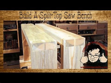 split top saw bench build a 10 split top saw bench for woodworking short