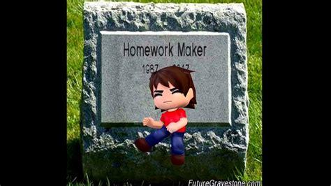 Homework Maker Homework Maker Gets Executed