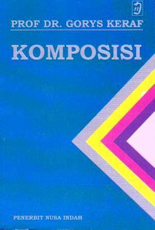 Komposisi Goris Keraf komposisi by gorys keraf reviews discussion bookclubs lists