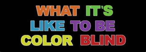 what it s like to be color blind what it s like to be color blind
