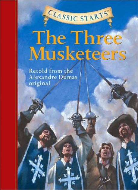 Classic Starts In the three musketeers classic starts series by alexandre