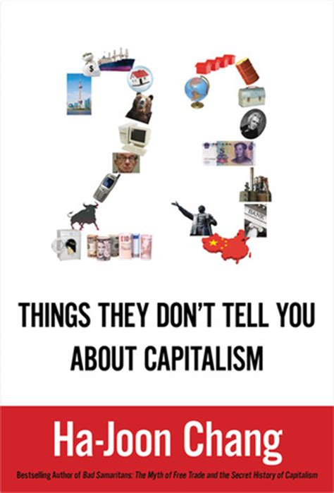 7 Things Dont Tell You by 23 Things They Don T Tell You About Capitalism By Ha Joon