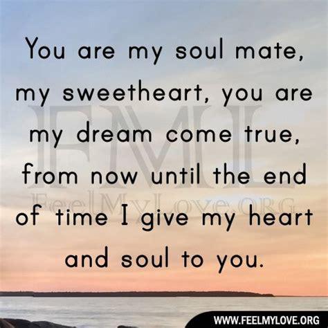 My Soul Mate you are my soul mate you are my soul mate my sweetheart