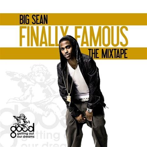 1 big sean intro finally famous youtube big sean finally famous mixtape stream download