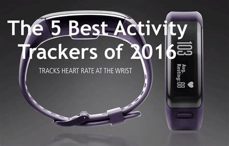 activity trackers best the best activity tracker and fitness monitor