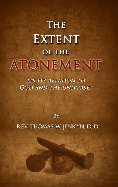 five views on the extent of the atonement counterpoints bible and theology books quotes on redemption and atonement quotesgram
