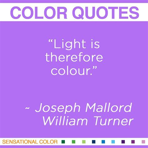 quotes about color by joseph mallord william turner sensational color