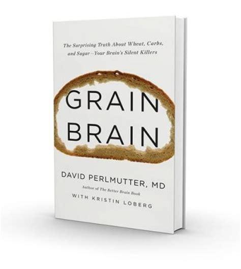 libro grain brain the surprising grain brain book review and book give away