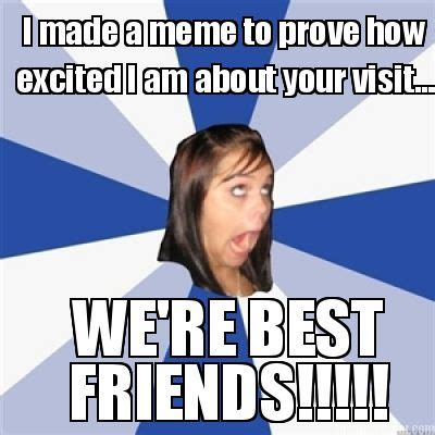 meme creator i made a meme to prove how excited i am