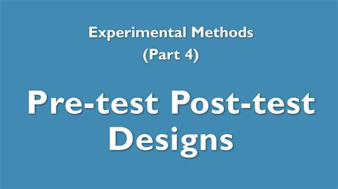Test Post by Experimental Methods 4 Pre Test Post Test Design