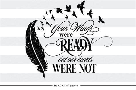 feather tattoo your wings were ready your wings were ready but our hearts were not svg by