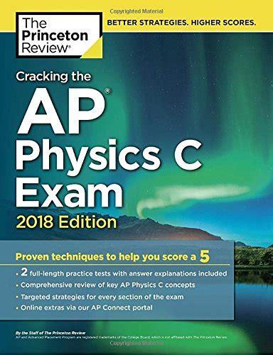 cracking the ap physics 1 2018 premium edition college test preparation cracking the ap physics c 2018 edition college test