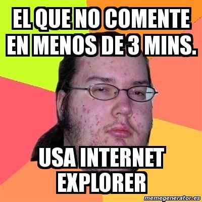 Crear Meme Online - meme friki el que no comente en menos de 3 mins usa