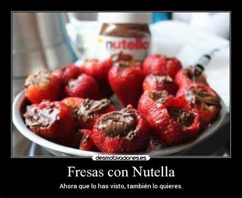 imagenes con frases fresas fresas con nutella desmotivaciones