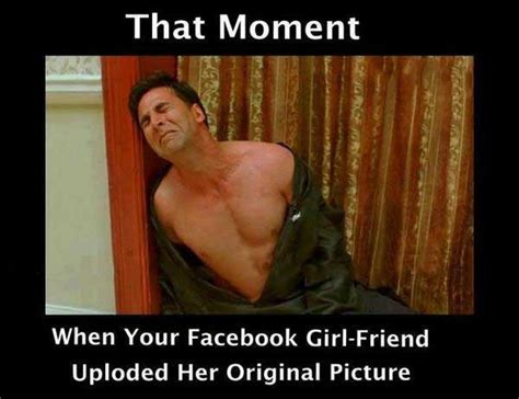 Naughty Memes For Her - when girl friend upload her original picture funny facebook jokes facebook pics story